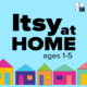 Itsy at home
