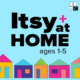 itsy plus at home