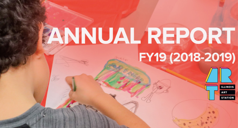 Illinois Art Station Annual Report 2018-2019 Cover